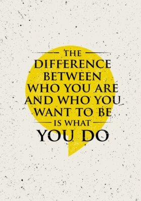 Adesivo A diferença entre quem você é e quem você quer ser é o que você faz. Citações inspiradores de inspiração da motivação.
