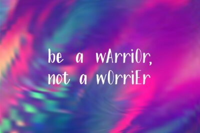 Adesivo Be a warrior not a worrier poster. Vector motivation quote.
