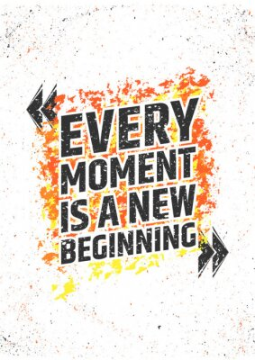 Adesivo Cada momento é umas citações inspiradas do começo novo no fundo colorido do grunge. Poster do vetor para a cópia ou as decorações.