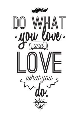 Adesivo Citações românticas inspiradas. Projeto tipográfico do poster ou de cartão. Faça o que você ama rotulação.