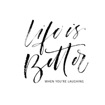 Adesivo Life is better when you're laughing postcard. Modern vector brush calligraphy. Ink illustration with hand-drawn lettering.