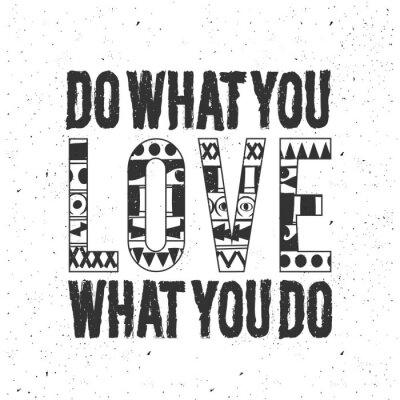 Adesivo Poster preto monocromático da tipografia do vintage no fundo branco. Ilustração inspirada e inspirador com projeto das citações, textura do vintage. Faça o que você ama.