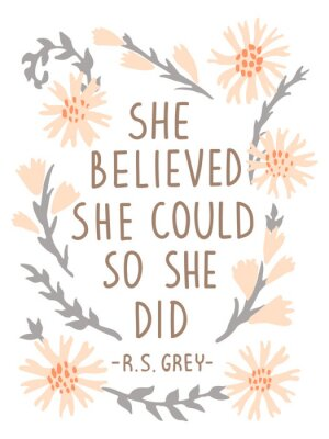 Adesivo She Believed She Could So She Did. Inspirational vector quote poster. Floral composition in pastel colors with lettering