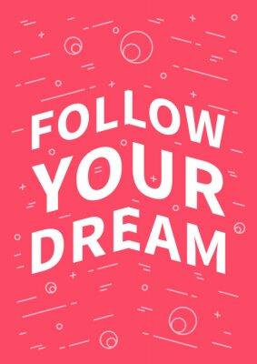 Adesivo Siga seu sonho. Citações inspiradas (inspiradores) no fundo vermelho. Afirmação positiva para a cópia, cartaz, bandeira, cartão decorativo. Vector o conceito da tipografia ilustração do projeto gráfic