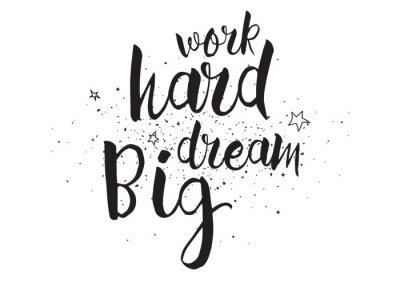 Adesivo Trabalho duro, inscrição grande sonho. Cartão com caligrafia. Projeto desenhado mão. Preto e branco.