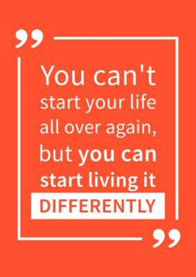 Adesivo Você não pode começar sua vida de novo, mas você pode começar a vivê-la de forma diferente. Citações da motivação. Afirmação positiva. Ilustração do projeto do conceito da tipografia do vetor creativo