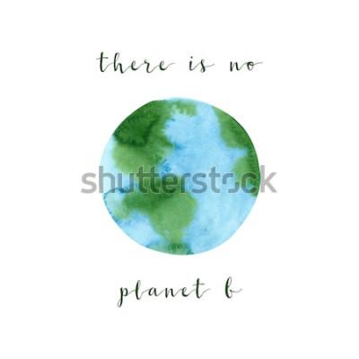 Fotomural Não há nenhum cartaz da motivação do planeta B. em um tema waste zero, isolado no fundo branco. Mão desenhada aquarela ecologia conceito ilustração. Salve o planeta e pare o cartaz de poluição