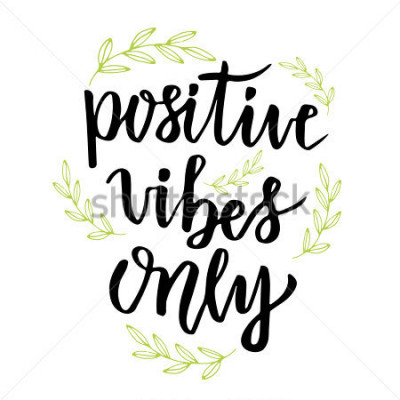 Fotomural Positive vibes only. Hand lettering calligraphy. Inspirational phrase. Vector hand drawn illustration