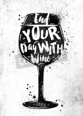 Fotomural Poster vidro da rotulação do vinho termine seu dia com o vinho que tira a pintura preta no papel sujo