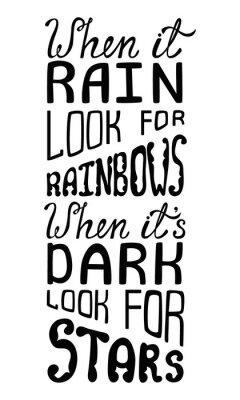 Fotomural Quando chove procurar arco-íris, quando está escuro, procure estrelas.
