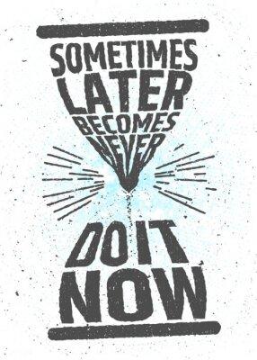 Poster Às vezes mais tarde torna-se nunca, fá-lo agora citações de inspiração inspiradores inspiradores no fundo branco. Valor do conceito tipográfico do tempo. Poster do vetor para a decoração ou a cópia.
