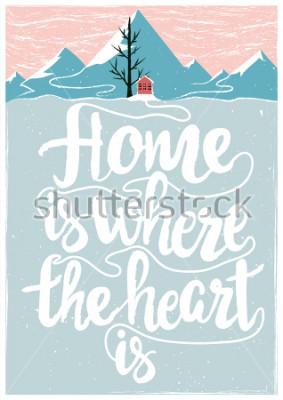 Poster Cartaz inspirador e motivacional do vetor colorido com citação. Lar é onde o coração está. Conceito de estilo de vida com letras de texto