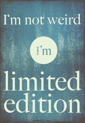 Poster Citações inspiradores cartaz Eu não sou estranho, mim sou edição limitada