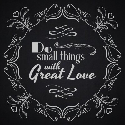 Poster Cite o fundo tipográfico. Fazer pequenas coisas com grande amor.