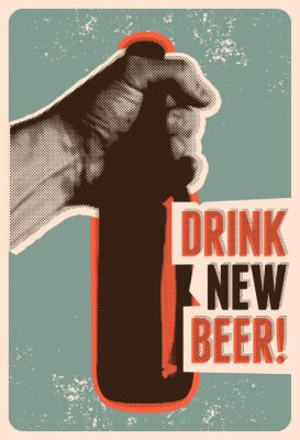 Poster Drink New Beer! Typographic vintage grunge style beer poster. The hand holds a bottle of beer. Retro vector illustration.