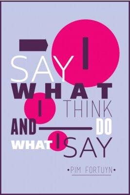 Poster Eu digo o que penso e faço o que eu digo Pim Fortuyn