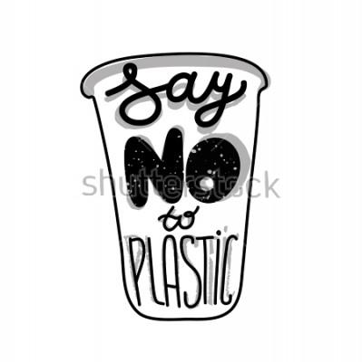 Poster Lettering quote on plastic cup Diga não ao plástico. Imprimir para eco saco, cartão ou cartaz.