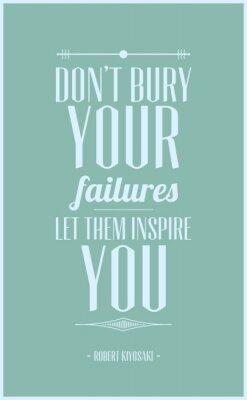 Poster Não enterre seus fracassos que eles inspirá-lo