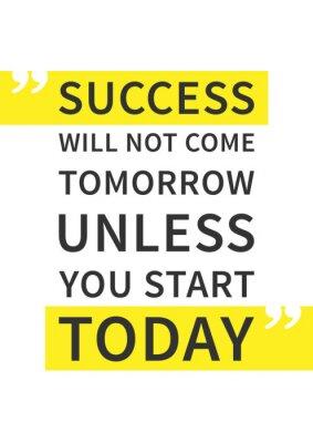 Poster O sucesso não virá amanhã a menos que você comece hoje. Citações inspiradas (inspiradores) no fundo branco. Afirmação positiva para a cópia, cartaz. Ilustração do projeto gráfico da tipografia do veto