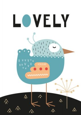 Poster Poster for nursery scandi design with cute bird and text Lovely in Scandinavian style. Vector Illustration. Kids illustration for baby clothes, greeting card, wrapping paper.