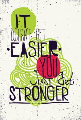 Poster Posters. Ela não fica mais fácil você apenas ficar mais forte