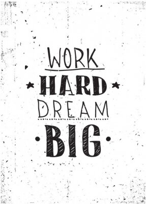 Poster Quote. Work hard dream big