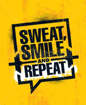 Poster Suor, sorria e repita. Exercício de inspiração e fitness ginásio motivação citação ilustração sinal. Criativo forte esporte vetor áspero tipografia Grunge papel de parede cartaz conceito