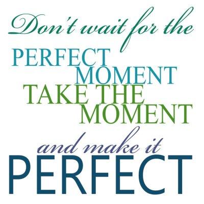 Poster Tome o momento e Make It Citar Perfeito