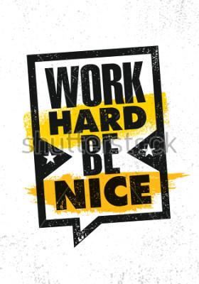 Poster Trabalhe duramente seja agradável. Inspiração criativa para citar modelo de cartaz. Vector Design de Banner de tipografia conceito de fundo bruto de textura Grunge