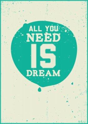 Poster Tudo que você precisa é o sonho