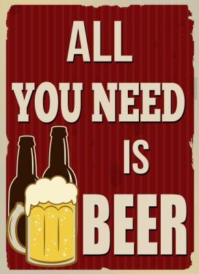 Poster Tudo que você precisa é poster retro da cerveja