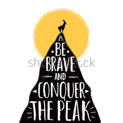 Poster Vector illustration with a goat on the top of mountain. Be brave and conquer the peak lettering quote. Inspirational and motivational typography poster with animal
