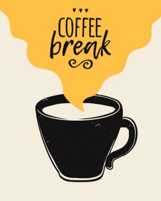 Poster Vector trendy illustration with coffee cup and Coffee Break lettering. Modern poster.