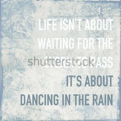 Poster vida de citação de pôster motivacional é sobre uma dança na chuva