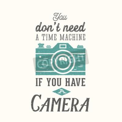 Poster Vintage câmera fotografia vector cita, etiqueta, cartão ou um modelo com tipografia retro e textura em camada separada