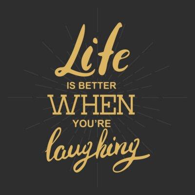 Quadro A vida é melhor quando você está sorrindo