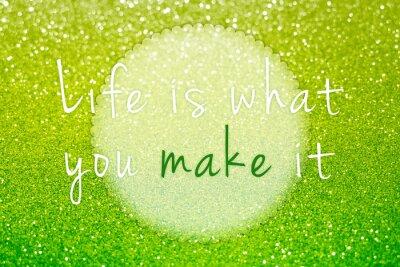 Quadro A vida é o que você o faz no fundo abstrato do brilho verde