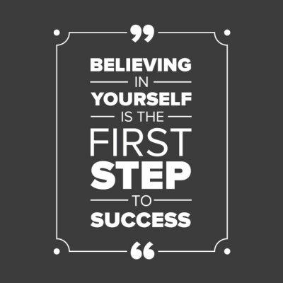 Quadro Acreditar em si mesmo é o primeiro passo para o sucesso