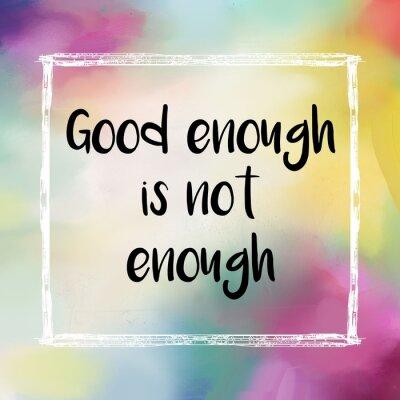Quadro Bom o suficiente não é suficiente mensagem motivacional em fundo colorido