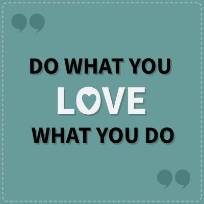 Quadro Do what you love Love what you do Quote motivation inspiration phrase Lettering graphic background Dash line Flat design