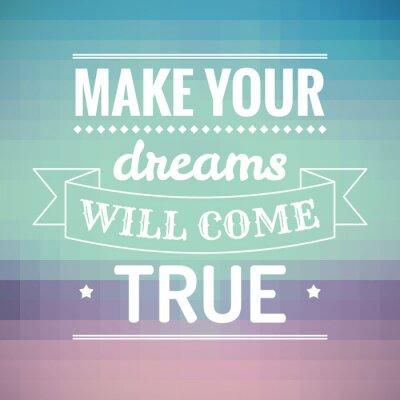 Quadro Faça seus sonhos se tornarão realidade