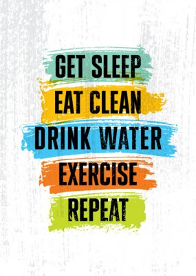 Quadro Get sleep. Eat clean. Drink Water. Exercise. Repeat. Inspiring typography motivation quote banner on textured background.