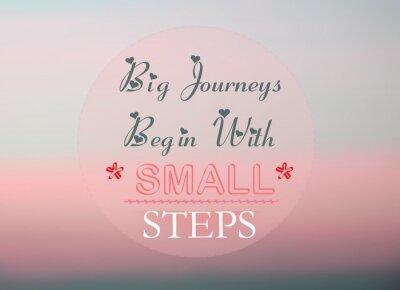 Quadro Grandes viagens começam com pequenos passos