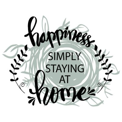 Quadro Happiness simply staying at home. Motivational quote.