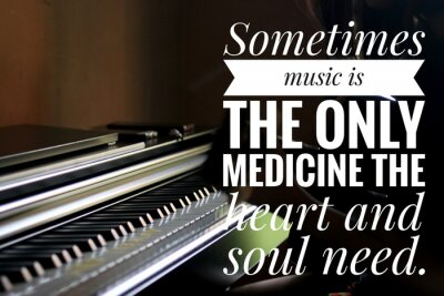 Quadro Inspirational words - Sometimes music is the only medicine the heart and soul need. With keyboard background in natural lighting.