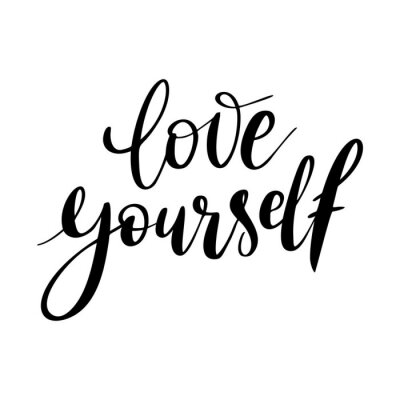 Quadro Love yourself - vector quote. Positive motivation quote for poster, card, t-shirt print. Love yourself calligraphy inscription. Vector illustration isolated on white background.