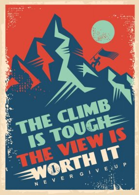 Quadro Motivational message with mountain top. Business inspiration poster design. Climb is tough, view is worth it, creative quote vector banner. Retro decorative illustration.