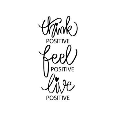 Quadro Think positive, feel positive, live positive. Motivation quote.