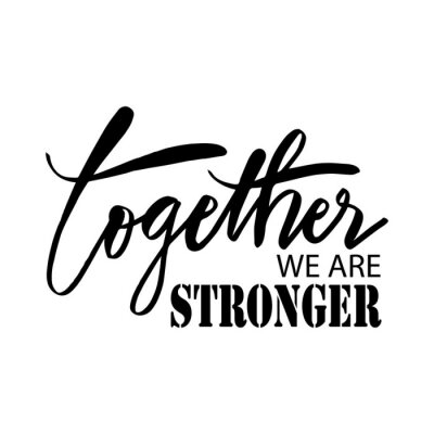 Quadro Together we are stronger. Motivational quote.