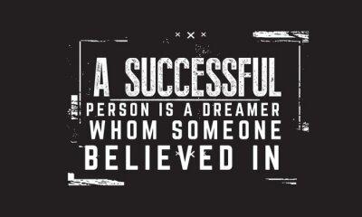 Quadro Uma pessoa de sucesso é um sonhador em quem alguém acreditava.